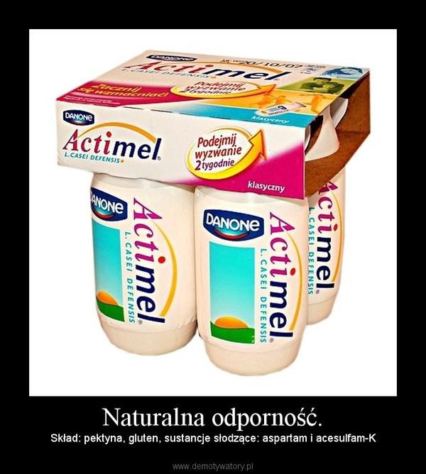 Naturalna odporność. –  Skład: pektyna, gluten, sustancje słodzące: aspartam i acesulfam-K