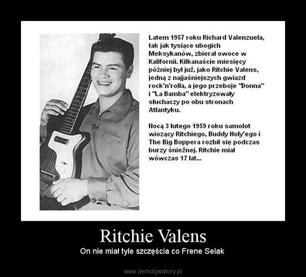 Ritchie Valens – On nie miał tyle szczęścia co Frene Selak