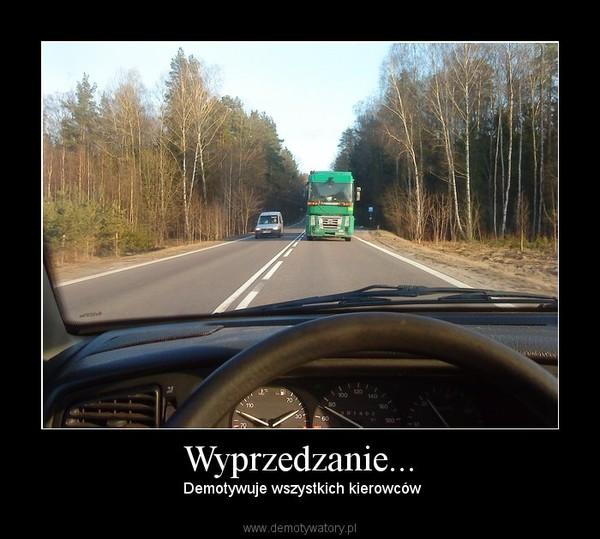 Wyprzedzanie... –  Demotywuje wszystkich kierowców