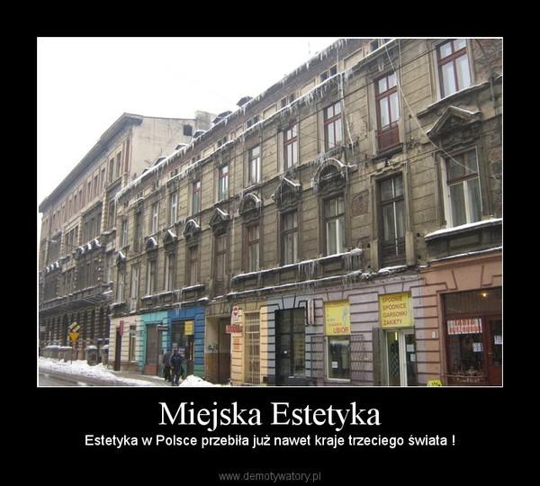 Miejska Estetyka – Estetyka w Polsce przebiła już nawet kraje trzeciego świata !