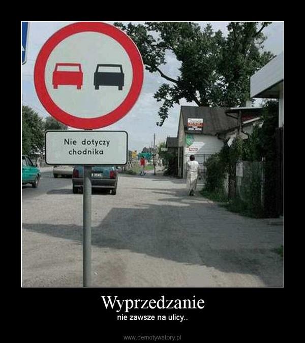 Wyprzedzanie – nie zawsze na ulicy..