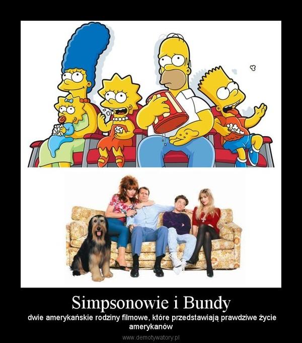 Simpsonowie i Bundy – dwie amerykańskie rodziny filmowe, które przedstawiają prawdziwe życieamerykanów