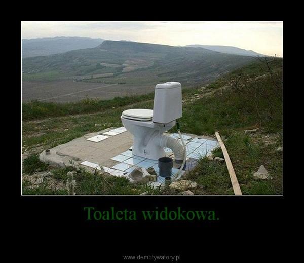 Toaleta widokowa. –