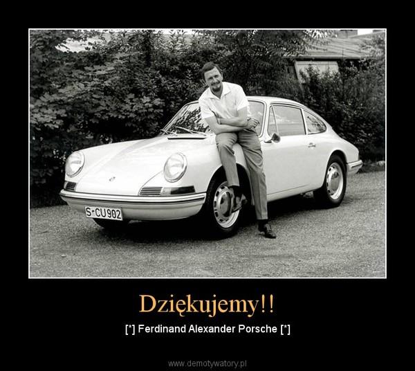 Dziękujemy!! – [*] Ferdinand Alexander Porsche [*]
