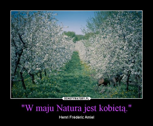 """W maju Natura jest kobietą."""
