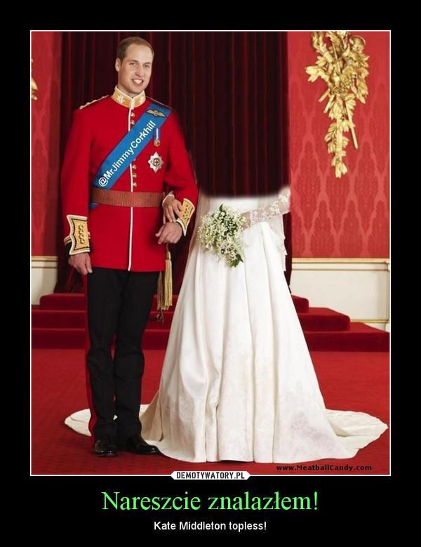 Nareszcie znalazłem! – Kate Middleton topless!