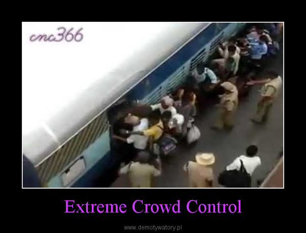 Extreme Crowd Control –