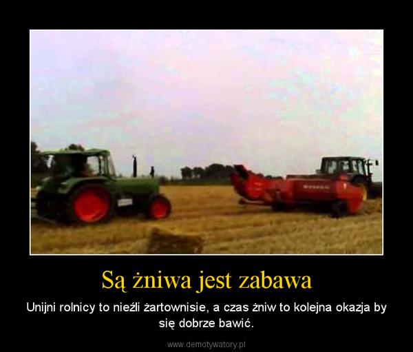 Są żniwa jest zabawa – Unijni rolnicy to nieźli żartownisie, a czas żniw to kolejna okazja by się dobrze bawić.