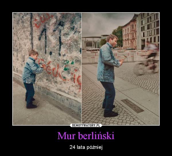 Mur berliński – 24 lata później