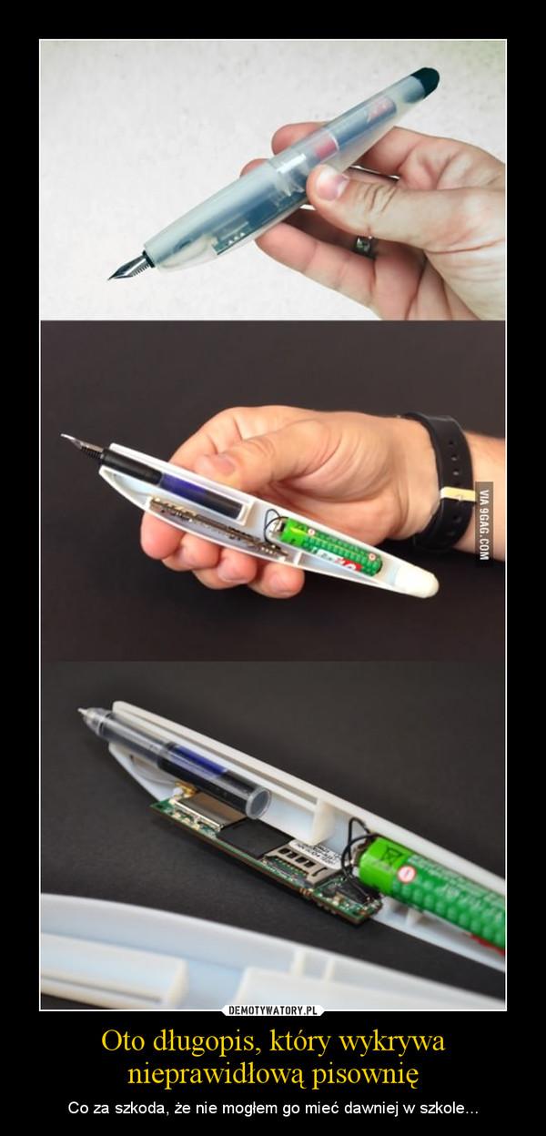 Oto długopis, który wykrywa nieprawidłową pisownię – Co za szkoda, że nie mogłem go mieć dawniej w szkole...