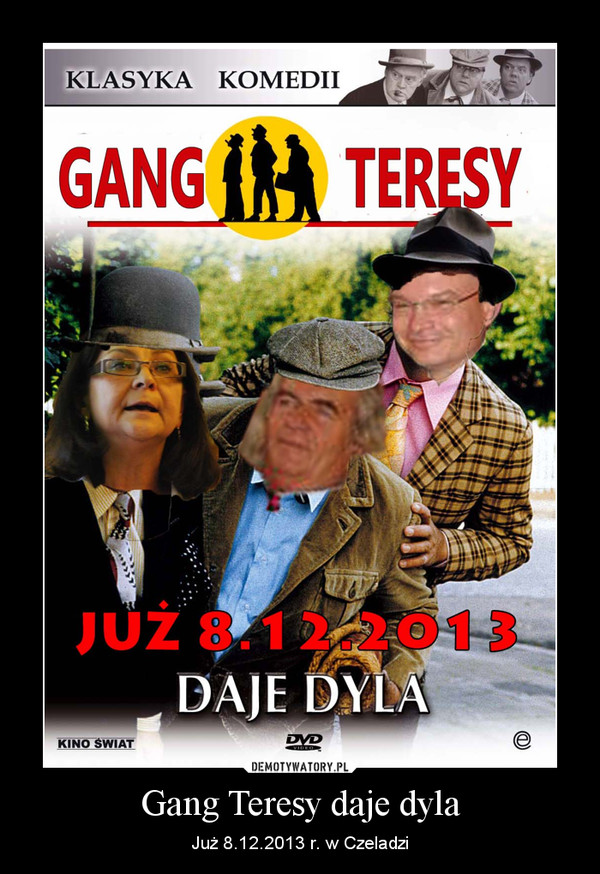 Gang Teresy daje dyla – Już 8.12.2013 r. w Czeladzi