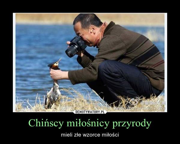 Chińscy miłośnicy przyrody – mieli złe wzorce miłości