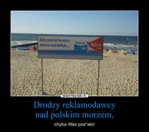 Drodzy reklamodawcy nad polskim morzem,