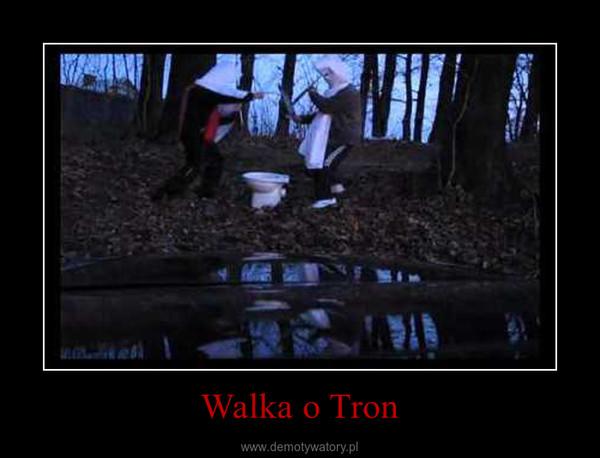 Walka o Tron –