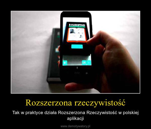 Rozszerzona rzeczywistość – Tak w praktyce działa Rozszerzona Rzeczywistość w polskiej aplikacji