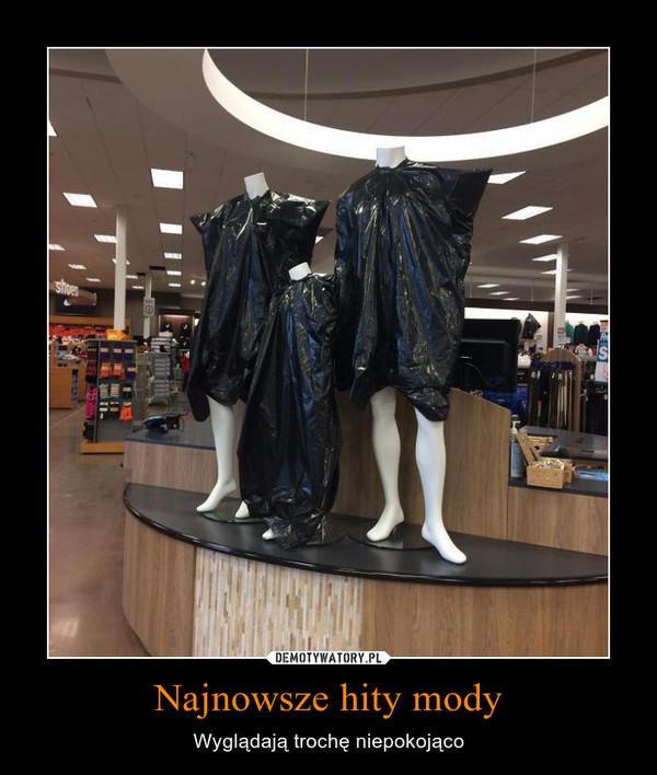 Najnowsze hity mody – Wyglądają trochę niepokojąco
