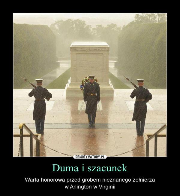 Duma i szacunek – Warta honorowa przed grobem nieznanego żołnierzaw Arlington w Virginii