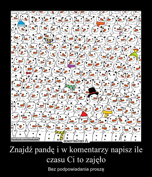 Znajdź pandę i w komentarzy napisz ile czasu Ci to zajęło – Bez podpowiadania proszę