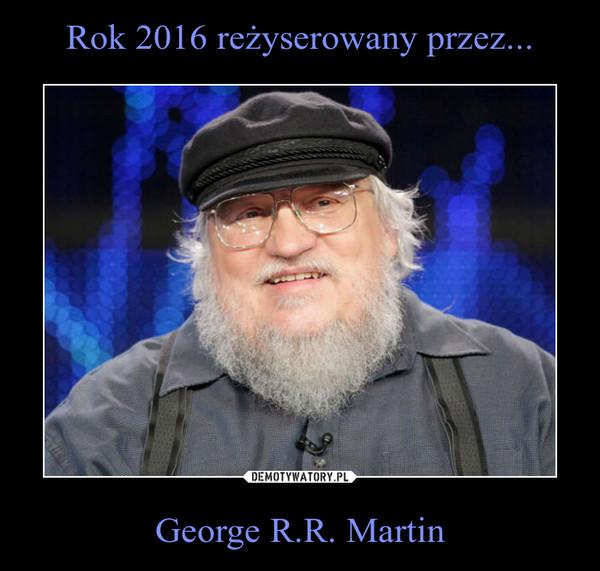 George R.R. Martin –