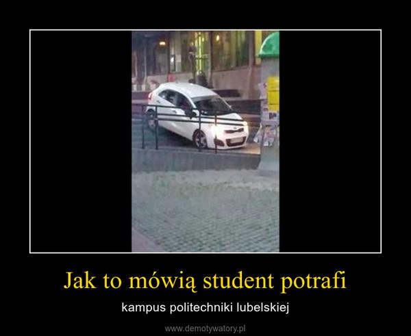 Jak to mówią student potrafi – kampus politechniki lubelskiej
