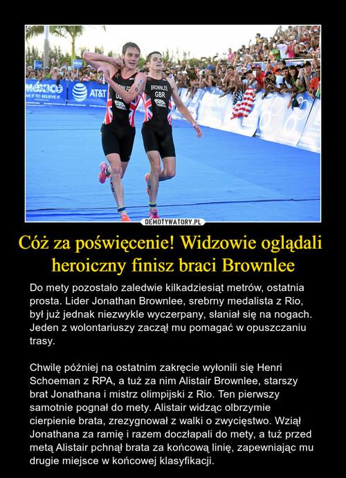 Cóż za poświęcenie! Widzowie oglądali  heroiczny finisz braci Brownlee