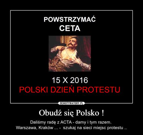 Obudź się Polsko !