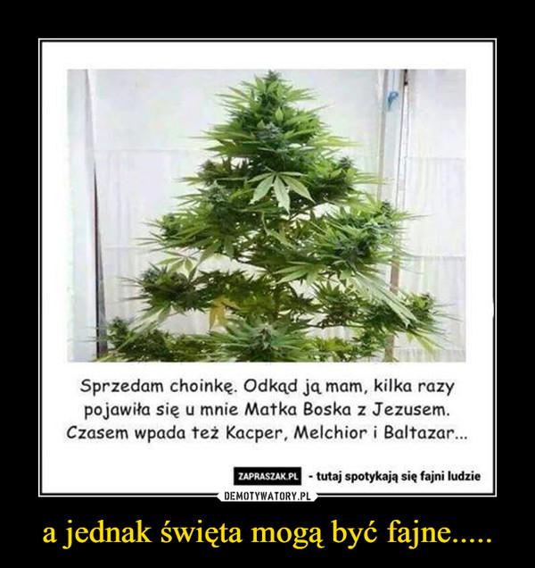 a jednak święta mogą być fajne..... –