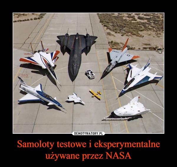 Samoloty testowe i eksperymentalne używane przez NASA –