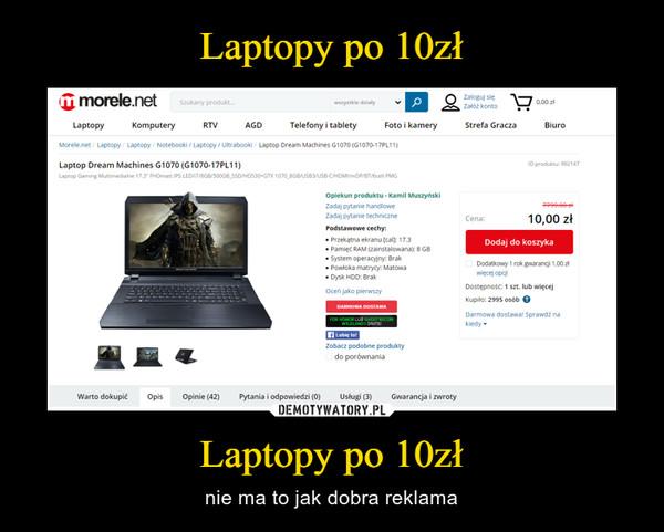Laptopy po 10zł – nie ma to jak dobra reklama