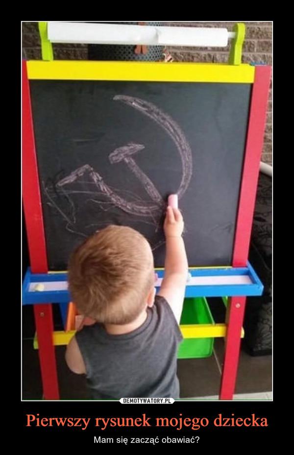Pierwszy rysunek mojego dziecka – Mam się zacząć obawiać?