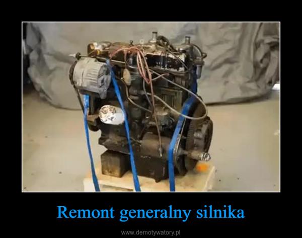Remont generalny silnika –
