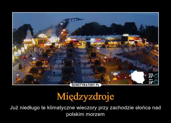 Międzyzdroje – Już niedługo te klimatyczne wieczory przy zachodzie słońca nad polskim morzem