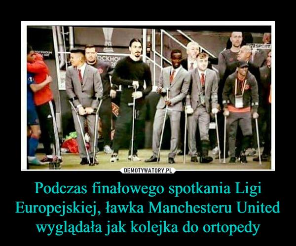 Podczas finałowego spotkania Ligi Europejskiej, ławka Manchesteru United wyglądała jak kolejka do ortopedy –