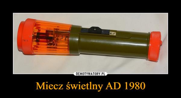 Miecz świetlny AD 1980 –