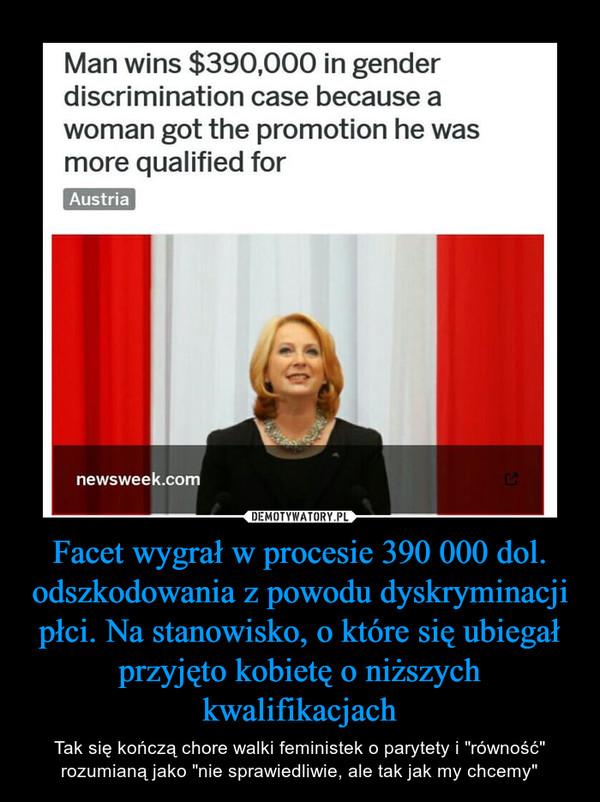 """Facet wygrał w procesie 390 000 dol. odszkodowania z powodu dyskryminacji płci. Na stanowisko, o które się ubiegał przyjęto kobietę o niższych kwalifikacjach – Tak się kończą chore walki feministek o parytety i """"równość"""" rozumianą jako """"nie sprawiedliwie, ale tak jak my chcemy"""" Man wins $390,000 in gender discrimination case because a woman got the promotion he was more qualified for Austria"""