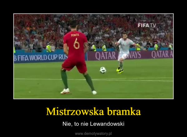 Mistrzowska bramka – Nie, to nie Lewandowski
