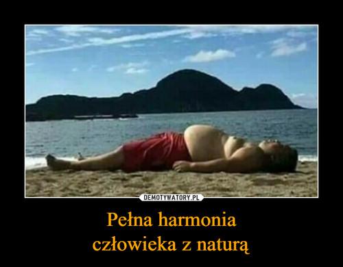 Pełna harmonia człowieka z naturą