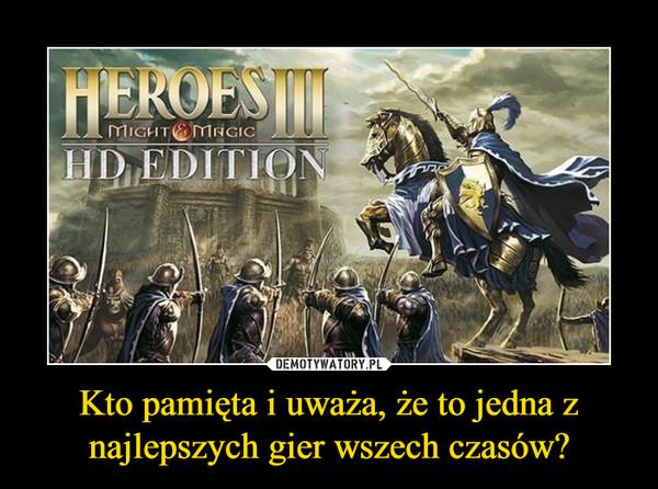 Kto pamięta i uważa, że to jedna z najlepszych gier wszech czasów? –  Heroes III Might & Magic HD Edition