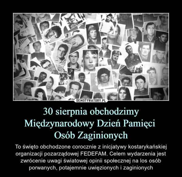 30 sierpnia obchodzimy Międzynarodowy Dzień Pamięci  Osób Zaginionych