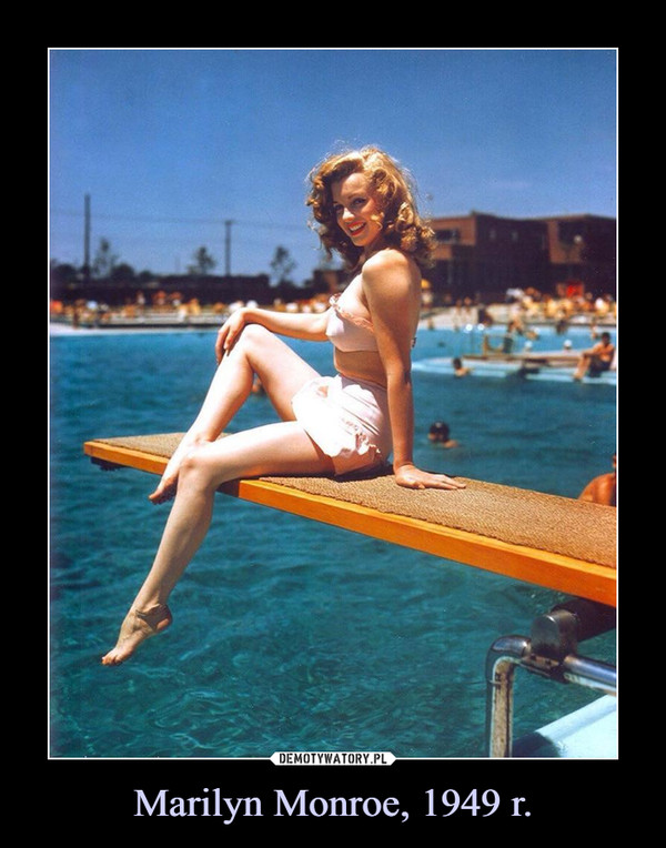 Marilyn Monroe, 1949 r. –