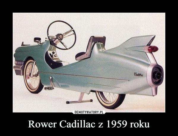 Rower Cadillac z 1959 roku –