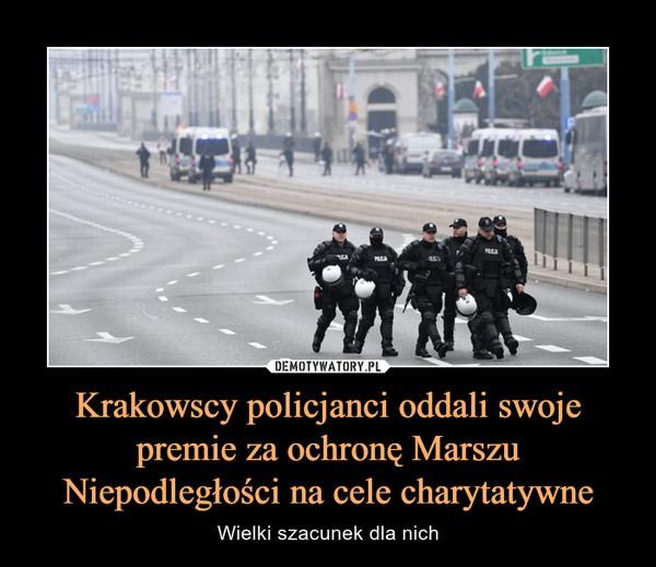 Krakowscy policjanci oddali swoje premie za ochronę Marszu Niepodległości na cele charytatywne – Wielki szacunek dla nich
