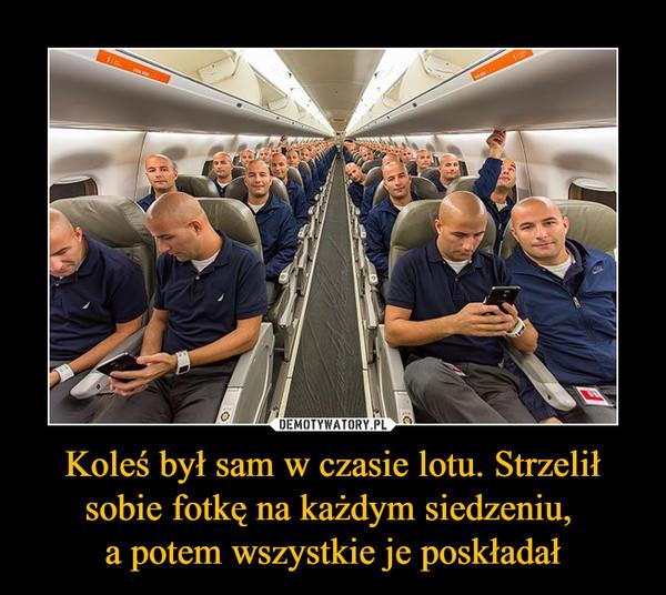 Koleś był sam w czasie lotu. Strzelił sobie fotkę na każdym siedzeniu, a potem wszystkie je poskładał –