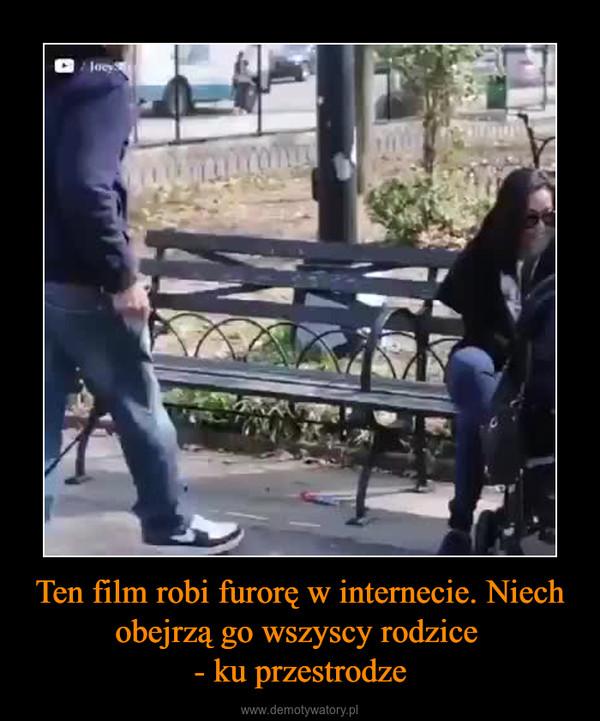 Ten film robi furorę w internecie. Niech obejrzą go wszyscy rodzice - ku przestrodze –