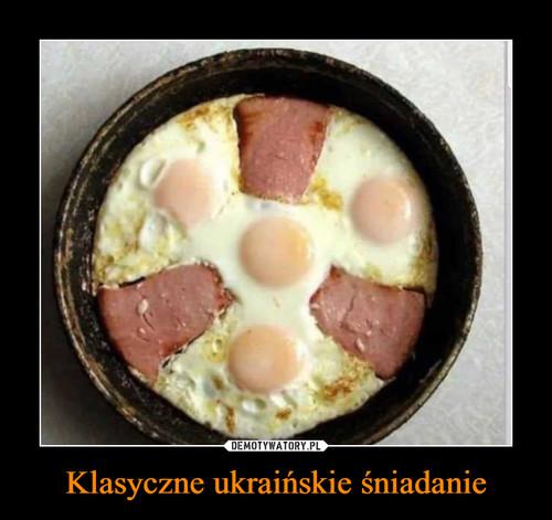 Klasyczne ukraińskie śniadanie
