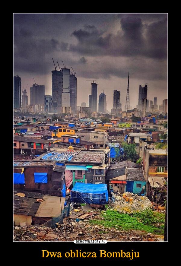 Dwa oblicza Bombaju –