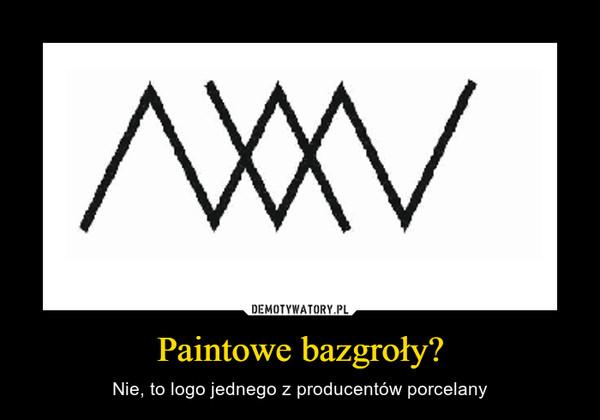 Paintowe bazgroły? – Nie, to logo jednego z producentów porcelany