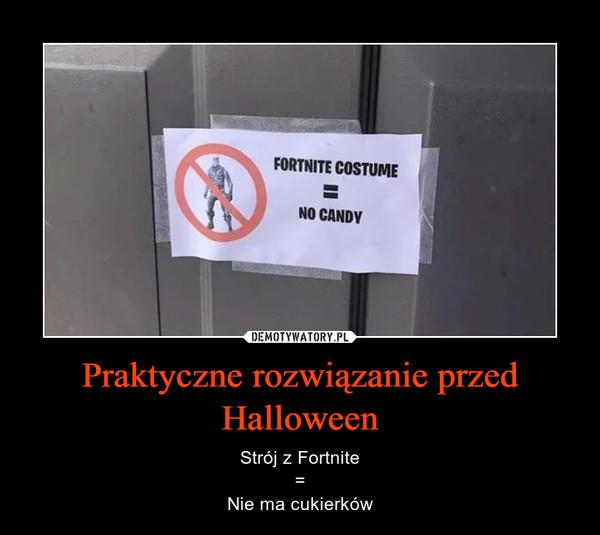 Praktyczne rozwiązanie przed Halloween – Strój z Fortnite=Nie ma cukierków