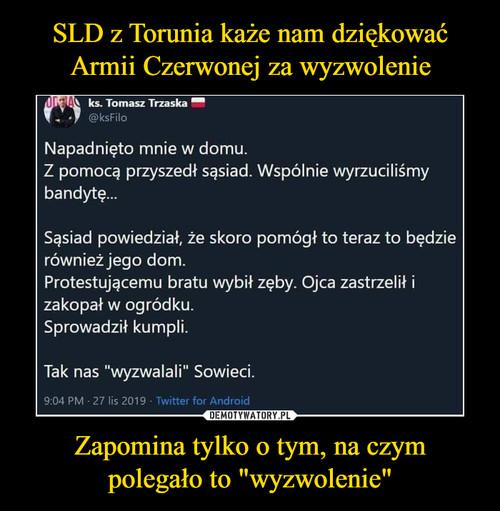 """SLD z Torunia każe nam dziękować Armii Czerwonej za wyzwolenie Zapomina tylko o tym, na czym polegało to """"wyzwolenie"""""""