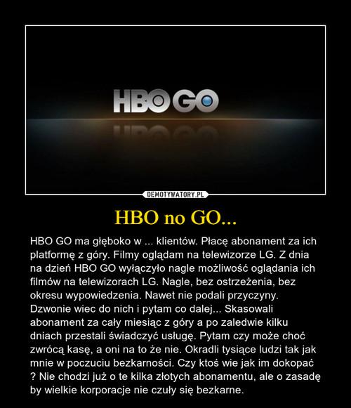 HBO no GO...